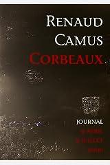 Corbeaux. Journal 9 avril-9 juillet 2000 Format Kindle