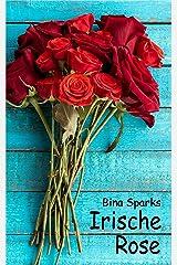 Irische Rose Kindle Ausgabe