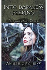 Into Darkness Peering (Soulguard Series Book 1) Kindle Edition