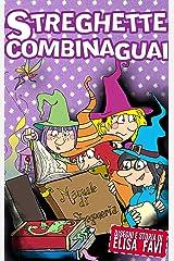 Streghette Combinaguai, libro illustrato per bambini: una storia di streghe e incantesimi! (Libri illustrati per bambini, primi libri, storie della buonanotte) Formato Kindle