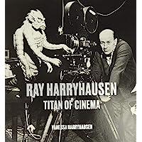 Ray Harryhausen : Titan of cinema