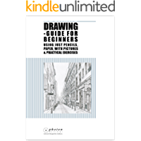 Drawing: Guide For Beginners Using Just Pencils And Paper, With Pictures And Practical Exercises (Pencil Drawing…