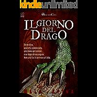 Il Giorno del Drago: Nel cuore della città vecchia (Storie da un Altro Evo, serie fantasy e avventura sword and sorcery Vol. 1)