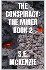 THE CONSPIRACY: The MINER BOOK 2 (THE MINER STORIES) Kindle Edition