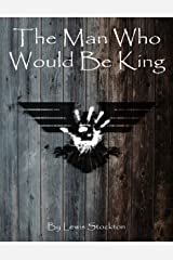 The Man Who Would Be King Kindle Edition