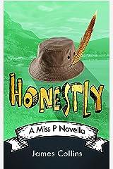 Honestly: A Miss P Novella Kindle Edition