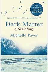 Dark Matter: A Richard and Judy bookclub choice Kindle Edition