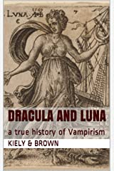 Dracula and Luna: a true history of Vampirism Kindle Edition