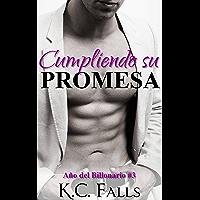 El Año del Billonario Vol. #3: Cumpliendo su Promesa (Spanish Edition)