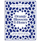 Orange Blossom & Honey: Magical Moroccan recipes from the souks to the Sahara (English Edition)