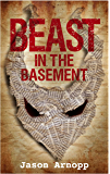 Beast In The Basement: a chilling thriller with a kick like a mule (English Edition)
