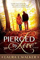 Pierced by Love Kindle Edition