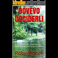 DOVEVO UCCIDERLI: Da New York a Milano. Un thriller dal finale imprevedibile