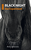 Black Night: Das Experiment (Black-Night-Pferdekrimis 1)
