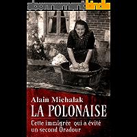 Une après-midi en enfer: L'étonnant destin de Pélagie, la polonaise qui a sauvé 150 ouvriers d'une exécution programmée…