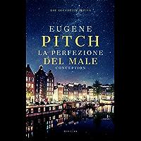 La Perfezione del Male: Conception (The Deception Series Vol. 1)