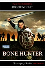 Bone Hunter (Screenplay Series) Kindle Edition