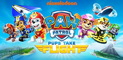PAW Patrol Pups Take Flight de Nickelodeon