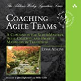 Coaching Agile Teams: A Companion for ScrumMasters, Agile Coaches, and Project Managers in Transition: Addison-Wesley…
