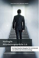 Hochagile Mitarbeitergespräche 2.0: Der Best Practice Ratgeber für motivierende und zielführende Mitarbeiterdialoge Kindle Ausgabe