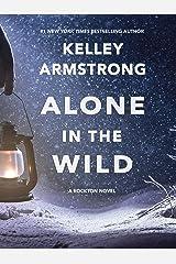 Alone in the Wild (Rockton Book 5) Kindle Edition