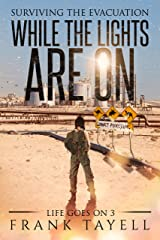 While the Lights Are On: Surviving the Evacuation (Life Goes On Book 3) Kindle Edition