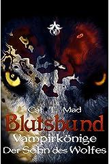 Blutsbund Vampirkönige 6: Der Sohn des Wolfes Kindle Ausgabe