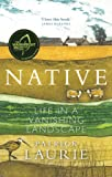 Native: Life in a Vanishing Landscape - Shortlisted for The Wainwright Prize for UK Nature Writing 2020