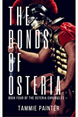 The Bonds of Osteria: Book Four of the Osteria Chronicles (Greek Gods Epic Fantasy) Kindle Edition