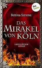 Das Mirakel von Köln: Historischer Roman (Historischer Kriminalroman)
