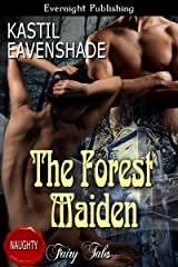 The Forest Maiden (Naughty Fairy Tales) Kindle Edition