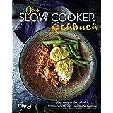 Das Slow-Cooker-Kochbuch: Über 110 unwiderstehliche Schmorgerichte mit Fleisch und Gemüse