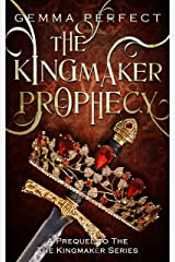 The Kingmaker Prophecy (The Kingmaker Series Book 0) Kindle Edition