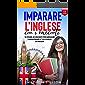 Imparare L'Inglese con i racconti: 15 storie avvincenti per imparare e migliorare il tuo livello di Inglese - Livello A1…