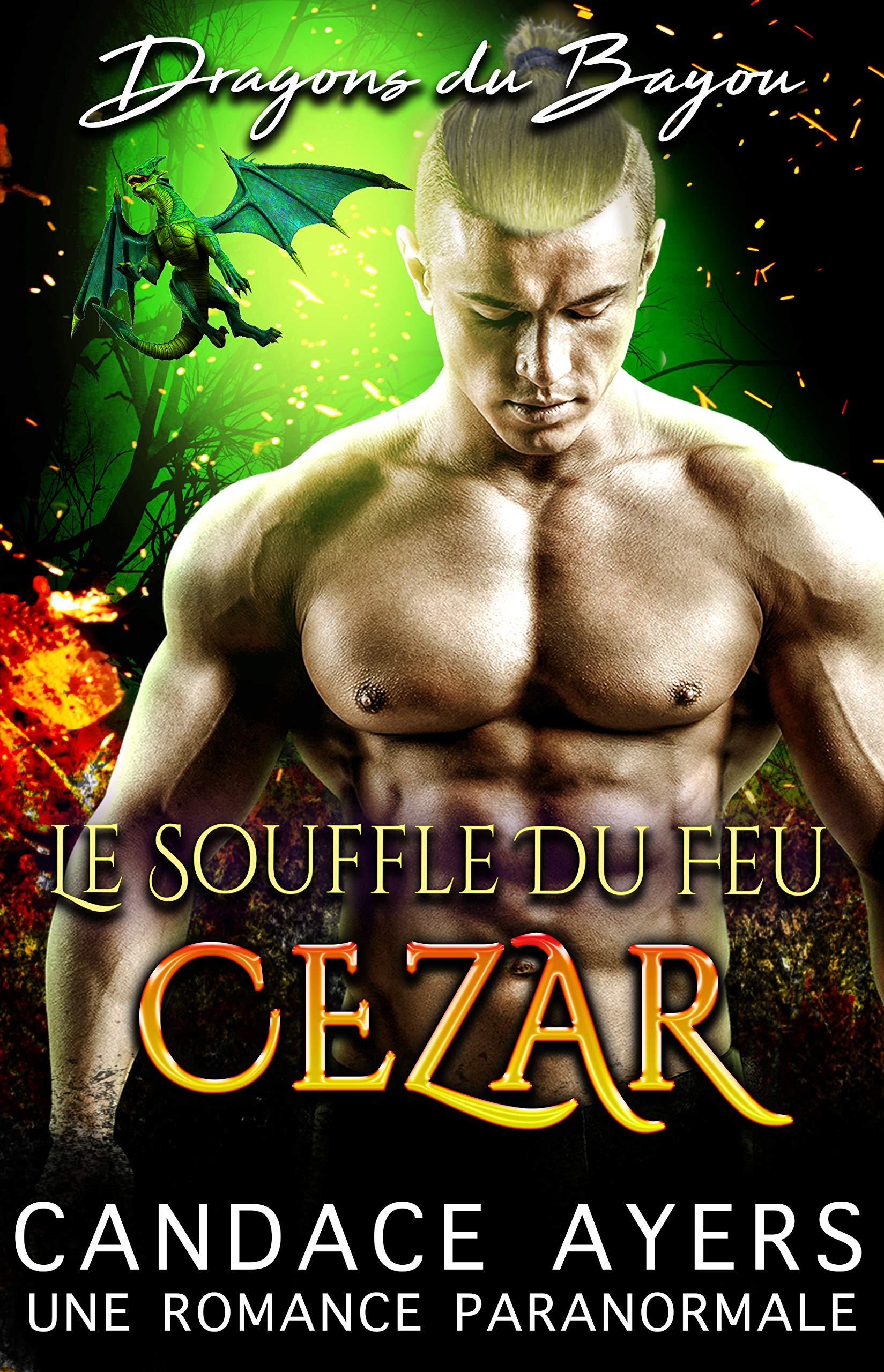 Le Souffle du Feu: Cezar: Une Romance Paranormale (Dragons du Bayou t. 2) por Candace Ayers