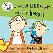 I Would Like to Actually Keep It (Charlie and Lola)
