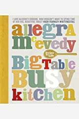 Big Table, Busy Kitchen: 200 Recipes for Life Kindle Edition