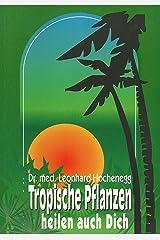 Tropische Pflanzen heilen auch Dich. Broschiert