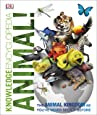 Knowledge Encyclopedia Animal!: The Animal Kingdom as you've Never Seen it Before (Knowledge Encyclopedias)