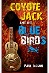Coyote Jack and the Bluebirds Kindle Edition