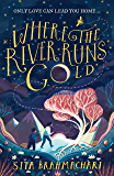 Where the River Runs Gold