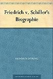 Friedrich v. Schiller's Biographie
