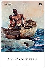 Avere e non avere (Oscar scrittori moderni Vol. 28) Formato Kindle