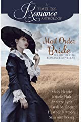 Mail Order Bride Collection (A Timeless Romance Anthology Book 16) Kindle Edition