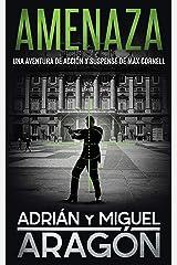 Amenaza: Una aventura de acción y suspense (Max Cornell thrillers de acción nº 4) Versión Kindle