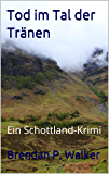 Tod im Tal der Tränen: Ein Schottland-Krimi