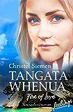 Tangata Whenua - Fire of Love: Neuseeland-Roman (Neuseeland-Saga 1)