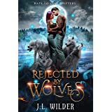 Rejected by Wolves (Hate to Love Shifters Book 1) (English Edition)