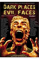 DARK PLACES, EVIL FACES Volume II Kindle Edition