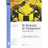 Il greco di Campanini. Grammatica. Per le Scuole superiori (Vol. 1)
